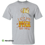I Love You To The Death Star And Back T-Shirt