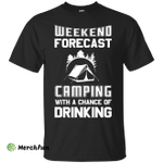 Men's Weekend Shirts Weekend Forecast Camping With A Chance Of Drinking T-Shirts