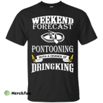 Men Weekend T-shirts Weekend Forecast Pontooning With A Chance Of Drinking Shirts