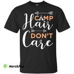Camp Hair, Don't Care Girls Women Camping Funny Shirt