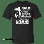 Be A Mermaid 100% Cotton T-Shirt