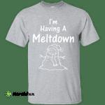 Im Having a Meltdown Snowman Winter Holiday T-Shirt