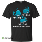 NewmeUp Men's Whale Shirts Whale What Do We Have Here Funny T-Shirt