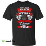 BeeTee My Veteran Mom Is My World T-Shirt