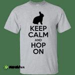 Keep Calm And Hop On Rabbit Bunny T-Shirt Black