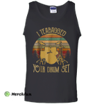 I Teabagged Your Drum Set Funny Tank Top
