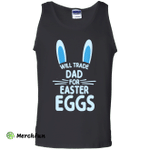 Will Trade Dad For Easter Eggs Bunny Tank Top