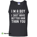 I'm a boy i just have better hair than you Tank Top