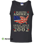 Making America Great Since March 2002 Tee Tank Top