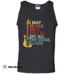 I May be Old But I Got to See all the Cool Bands guitar love Tank Top