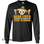 Dear Liver Today Will Be A Rough One Cinco De Mayo Long Sleeve