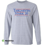 Targaryen and ,Stark ,for President 2020 long sleeve