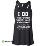 I Do What I Want As Long As My Husband Say It's Ok