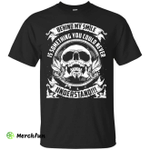 Behind My Smile Is Something You Could Never Understand SHIRT