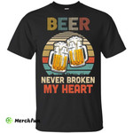 Vintage Beer Never Broke My Heart Funny Drinking
