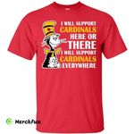 I Will Support Everywhere Louisville Cardinals T Shirts