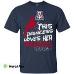 This Princess Love Her Arizona Wildcats T Shirts