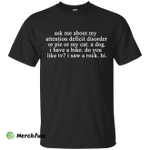 Ask me about my attention deficit disorder shirt, hoodie, tank