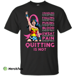 Wonder Woman breast cancer: quitting is not shirt, tank top, hoodie