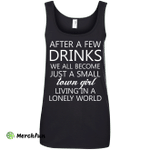Just a small town girl living in a lonely world shirt, tank