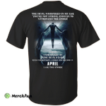 The devil whispered in my ear, a woman was born in April shirt