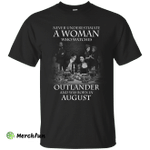 A woman who watches Outlander and was born in August shirt, hoodie
