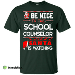 Be Nice To The School Counselor Santa is Watching Shirt, Hoodie, Tank
