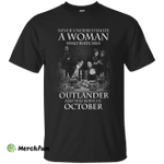 A woman who watches Outlander and was born in October shirt, hoodie