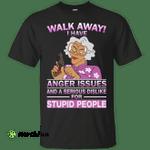 Madea Fanatics - Walk away I have anger issues dislike shirt