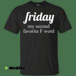 Friday my second favorite f word t-shirt, racerback, tank