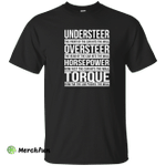Understeer: The Front Of The Car Hits The Wall shirt, tank, racerback
