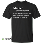 Mother Definition  Shirt - One Person Who Does The Work Of Twenty
