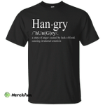 Hangry definition shirt: a state of anger caused by lack of food