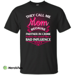 They Call Me Mom Because Partner In Crime shirt, tank, hoodie