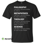 Philosophy is like being in a dark room shirt, tank sweater