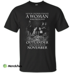 A woman who watches Outlander and was born in November shirt, hoodie