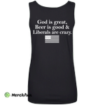 God is great, Beer is good, Liberals are crazy t-shirt