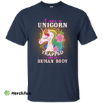 I am a Unicorn Trapped in a Human Body shirt, tank top