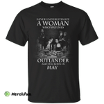 A woman who watches Outlander and was born in May shirt, hoodie