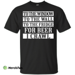 To the window to the wall to fridge for beer shirt, tank, hoodie