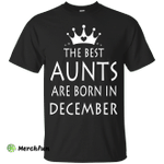 The best Aunts are born in December shirt, sweater, tank top