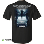 The devil whispered in my ear, a woman was born in August shirt