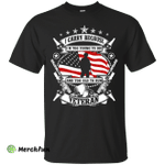 I Carry Because I'm Too Young To Die Shirt, Hoodie, Tank