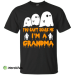 You can't scare me I'm a Grandma shirt, hoodie, tank