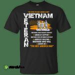 Viet Nam veteran: We were the best america had shirt, hoodie