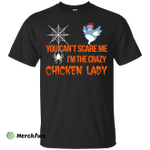 You can't scare me I'm the scary chicken Lady shirt, sweater