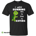 I wish running was as easy as eating t-shirt, hoodie, tank