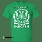 I'm An Irish Girl I Speak Fluent Sarcasm Shirt, Hoodie, Tank