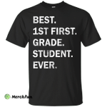 Best First Grade Student Ever Youth t-shirt, tank, hoodie