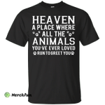 Heaven a place where all the animals shirt, sweater, tank